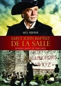 Saint John Baptist De La Salle: Patron Saint of Teachers