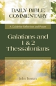 Galatians and 1 & 2 Thessalonians: A Guide for Reflection and Prayer (Daily Bible Commentary)