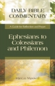 Ephesians to Colossians and Philemon: A Guide for Reflection and Prayer (Daily Bible Commentary)