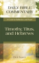Timothy, Titus, and Hebrews: A Guide for Reflection and Prayer (Daily Bible Commentary)