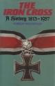 The Iron Cross: A History, 1813-1957