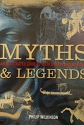 Myths & Legends: Field Guide: An Illustrated Guide to Their Origins and Meanings