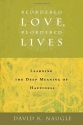 Reordered Love, Reordered Lives: Learning the Deep Meaning of Happiness