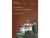 Foundations of Eastern Civilization (The Great Courses: Includes 48 Lectures, 8 DVDs and the Course Guidebook 2013)