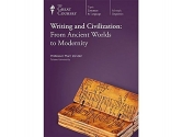 Writing and Civilization: From Ancient Worlds to Modernity (The Great Courses: Includes 24 Lectures, 4 DVDs and the Course Guidebook 2013)