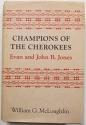 Champions of the Cherokees: Evan and John B. Jones (Princeton Legacy Library)