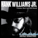 Hank Williams JR. - Whiskey Bent & Hell Bound