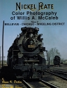 Nickel Plate Color Photography of Willis A. McCaleb, Vol. 2: Bellevue-Chicago-Wheeling District