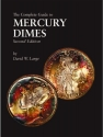 The Complete Guide to Mercury Dimes, Second Edition