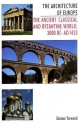 The Architecture of Europe: The Ancient Classical and Byzantine World 3000 B.C.-A.D. 1453