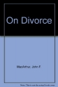 On Divorce (John MacArthur's Bible studies)