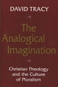 The Analogical Imagination: Christian Theology and the Culture of Pluralism