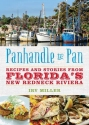 Panhandle to Pan: Recipes and Stories from Floridaa��s New Redneck Riviera