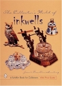 The Collector's World of Inkwells (A Sc...