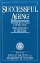 Successful Aging: Perspectives from the Behavioral Sciences (European Network on Longitudinal Studies on Individual Development)