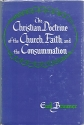 The Christian Doctrine of The CHURCH FAITH AND THE CONSUMMATION: Dogmatics Vol. III.