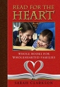 Read for the Heart: Whole Books for WholeHearted Families