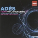 Ades: Tevot; Violin Concerto; Couperin; Dances