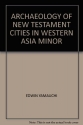 The archaeology of New Testament cities in western Asia Minor (Baker studies in Biblical archaeology)