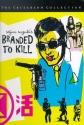 Branded to Kill