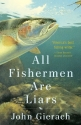 All Fishermen Are Liars (John Gierach's Fly-fishing Library)
