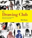 The Drawing Club: Master the Art of Drawing Characters from Life