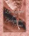Encouragement for Brokenhearted Homes (Family Issues)