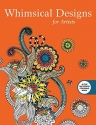 Whimsical Designs: Coloring for Artists (Creative Stress Relieving Adult Coloring Book Series)