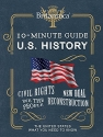 Encyclopaedia Britannica® 10-Minute Guide: U.S. History