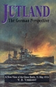 Jutland: The German Perspective - A New View of the Great Battle, 31 May 1916