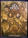 Sea Dogs: Privateers, Plunder and Piracy in the Elizabethan Age