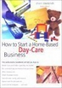How to Start a Home-Based Day Care Business, 3rd (Home-Based Business Series)