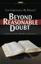Beyond Reasonable Doubt!: Evidence for the Truth of Christianity