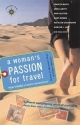 A Woman's Passion for Travel: True Stories of World Wanderlust (Travelers' Tales)