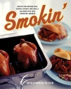 Smokin': Recipes for Smoking Ribs, Salmon, Chicken, Mozzarella, and More with Your Stovetop Smoker