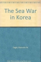 The Sea War in Korea