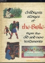 Children's Stories of the Bible From the Old and New Testaments