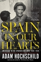 Spain in Our Hearts: Americans in the Spanish Civil War, 1936a��1939
