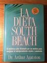 La Dieta South Beach: El Delicioso Plan Disenado por un Medico para Aseguar el Adelgazamiento Rapido y Saludable