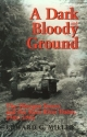 A Dark and Bloody Ground: The Hurtgen Forest and the Roer River Dams, 1944-1945 (Texas A & M University Military History Series)