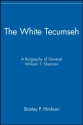 The White Tecumseh: A Biography of General William T. Sherman