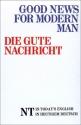 Good News for Modern Man/Die Gute Nachricht (German/English New Testament)