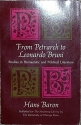 From Petrarch to Leonardo Bruni; Studies in Humanistic and Political Literature