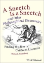 A Sneetch is a Sneetch and Other Philosophical Discoveries: Finding Wisdom in Children's Literature
