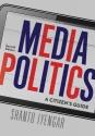 Media Politics: A Citizen's Guide, 2nd Edition