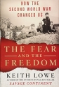 The Fear and the Freedom: How the Second World War Changed Us
