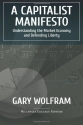 A Capitalist Manifesto: Understanding The Market Economy And Defending Liberty