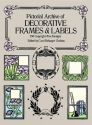 Pictorial Archive of Decorative Frames and Labels: 550 Copyright-Free Designs (Dover Pictorial Archive Series)