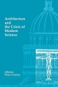 Architecture and the Crisis of Modern Science (MIT Press)
