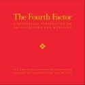 The Fourth Factor A Historical Perspective on Architecture and Medicine